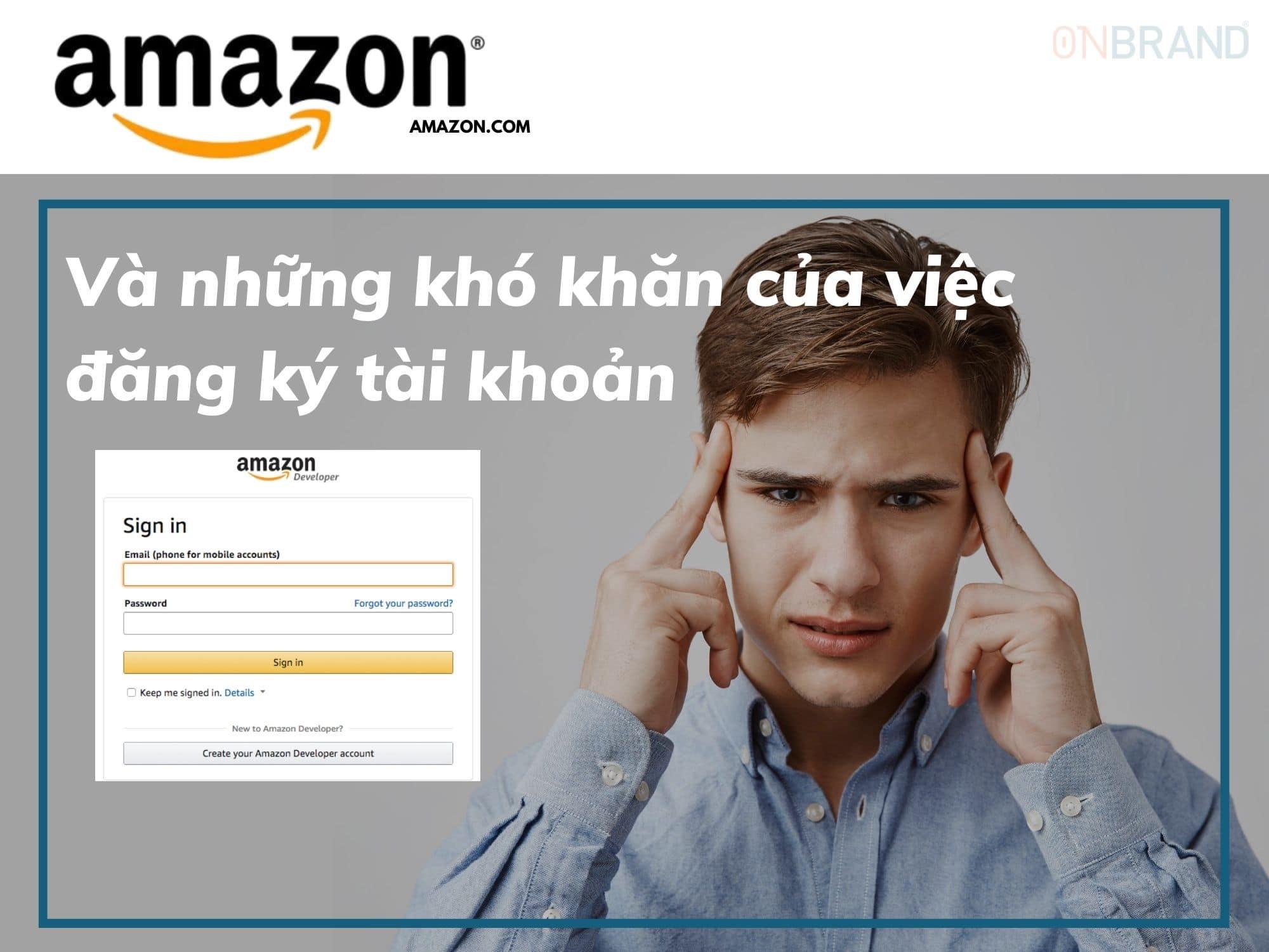 Đăng ký bán hàng trên Amazon tại Việt Nam và những sai lầm của doanh nghiệp