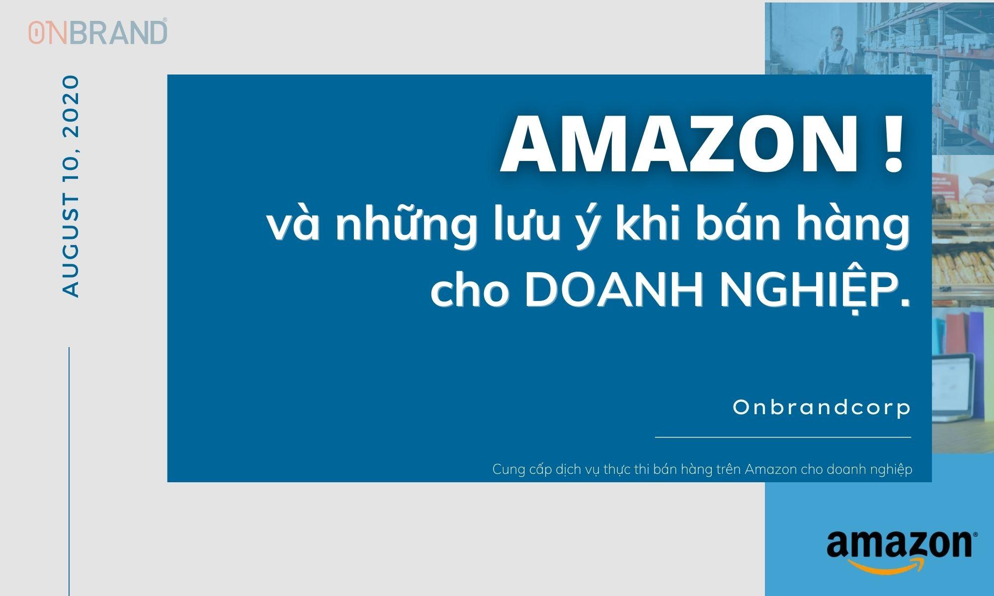 Lưu ý khi bán hàng trên Amazon dành cho doanh nghiệp