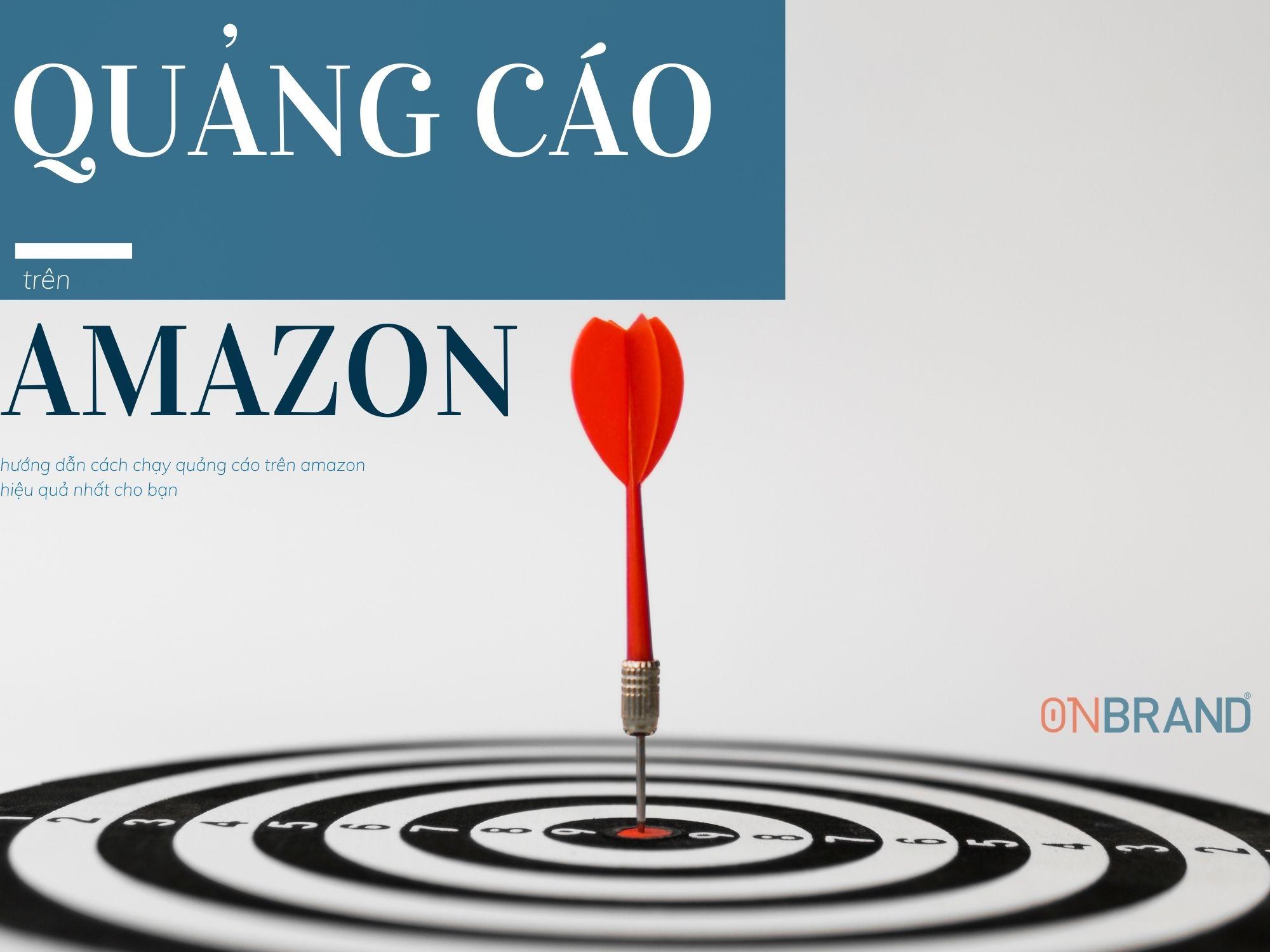 Quảng cáo Amazon là gì? Hướng dẫn chạy quảng cáo Amazon mới nhất